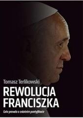 Okładka książki Rewolucja Franciszka Tomasz P. Terlikowski