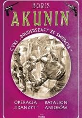 """Okładka książki Operacja """"Tranzyt"""" / Batalion aniołów Boris Akunin"""