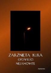 Okładka książki Zarżnięta kura Bram Stoker,Edgar Allan Poe,Luiza Borkowska,Horacio Quiroga,Stefan Grabiński