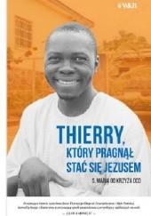 Okładka książki Thierry, który pragnął stać się Jezusem s. Maria od Krzyża
