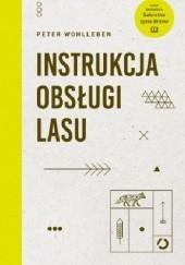 Okładka książki Instrukcja obsługi lasu Peter Wohlleben
