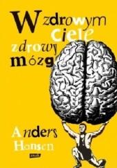 Okładka książki W zdrowym ciele zdrowy mózg Anders Hansen