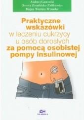 Okładka książki Praktyczne wskazówki w leczeniu cukrzycy u osób dorosłych za pomocą osobistej pompy insulinowej