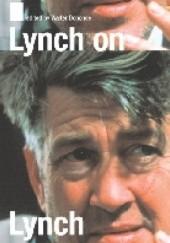 Okładka książki Lynch on Lynch David Lynch,Chris Rodley