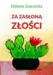 Okładka książki Za zasłoną złości Elżbieta Zubrzycka