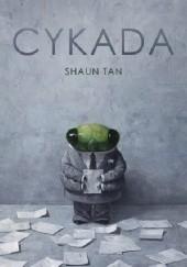 Okładka książki Cykada Shaun Tan