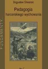 Okładka książki Pedagogia harcerskiego wychowania Bogusław Śliwerski