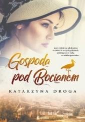 Okładka książki Gospoda pod Bocianem Katarzyna Droga