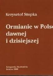 Okładka książki Ormianie w Polsce dawnej i dzisiejszej Krzysztof Stopka