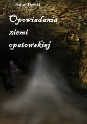Okładka książki Opowiadania ziemi opatowskiej Artur Dębski