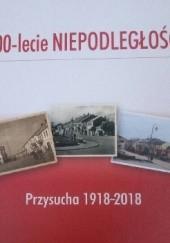 Okładka książki 100-lecie NIEPODLEGŁOŚCI Przysucha 1918-2018 Agnieszka Zarychta-Wójcicka