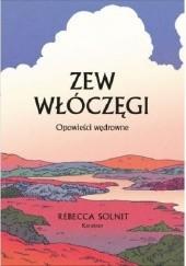 Okładka książki Zew włóczęgi. Opowieści wędrowne Rebecca Solnit
