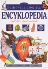 Okładka książki Ilustrowana dziecięca encyklopedia praca zbiorowa,Moira Butterfield,Gerald Legg,Chris Oxlade,Carol Watson