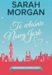 Okładka książki To właśnie Nowy Jork Sarah Morgan