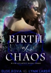 Okładka książki Birth of Chaos Elise Kova,Lynn Larsh