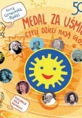 Okładka książki Medal za uśmiech... czyli dzieci mają głos Anna Czerwińska-Rydel