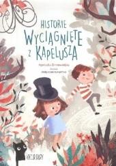 Okładka książki Historie wyciągnięte z kapelusza Agnieszka Zimnowodzka