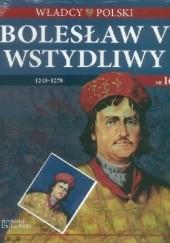 Okładka książki Bolesław Wstydliwy Wojciech Kalwat,Tomasz Bohun,Tomisław Giergiel,Marcin Hlebionek,Bartłomiej Gutowski