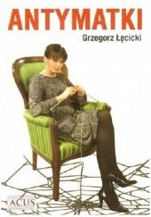 Okładka książki Antymatki Grzegorz Łęcicki