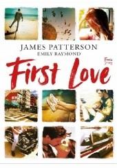 Okładka książki First Love James Patterson,Emily Raymond