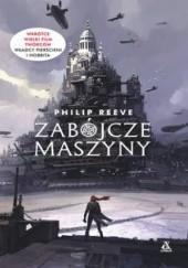 Okładka książki Zabójcze maszyny Philip Reeve