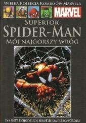 Okładka książki Superior Spider-Man: Mój Własny Najgorszy Wróg Dan Slott,Humberto Ramos,Giuseppe Camuncoli