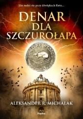 Okładka książki Denar dla Szczurołapa Aleksander R. Michalak