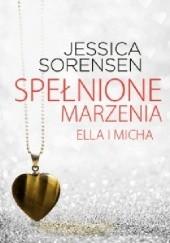 Okładka książki Spełnione marzenia. Ella i Micha Jessica Sorensen