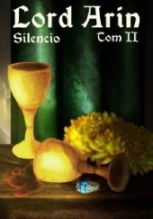 Okładka książki Lord Arin (Tom II) Silencio