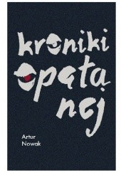Okładka książki Kroniki opętanej Artur Nowak