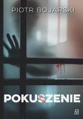 Okładka książki Pokuszenie Piotr Bojarski