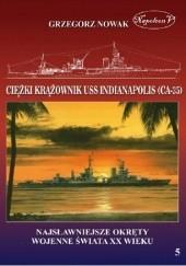 Okładka książki Amerykański ciężki krążownik USS Indianapolis (CA-35) Grzegorz Nowak
