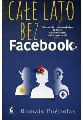 Okładka książki Całe lato bez Facebooka Romain Puértolas