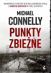 Okładka książki Punkty zbieżne Michael Connelly