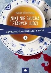 Okładka książki Nikt nie słucha starych ludzi Iwona Wilmowska