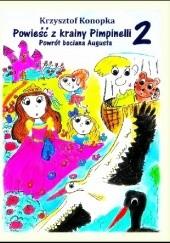 Okładka książki Powieść z krainy Pimpinelli 2: Powrót bociana Augusta Krzysztof Konopka