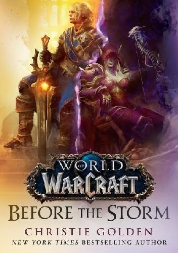 Okładka książki World of Warcraft: Before the Storm Christie Golden
