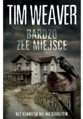 Okładka książki Bardzo złe miejsce Tim Weaver