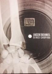 Okładka książki Serce Chopina Jacek Dehnel