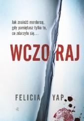 Okładka książki Wczoraj Felicia Yap