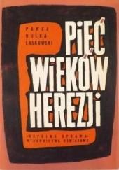 Okładka książki Pięć wieków herezji Paweł Hulka-Laskowski
