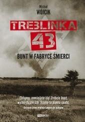 Okładka książki Treblinka 43. Bunt w fabryce śmierci Michał Wójcik