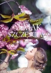Okładka książki Smak szczęścia Klaudia Kopiasz
