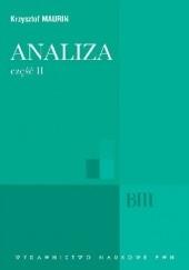 Okładka książki Analiza. Część II. Ogólne struktury, funkcje algebraiczne, całkowanie, analiza tensorowa Krzysztof Maurin