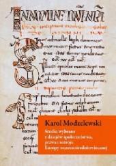 Okładka książki Studia wybrane z dziejów społeczeństwa, prawa i ustroju Europy wczesnośredniowiecznej Karol Modzelewski