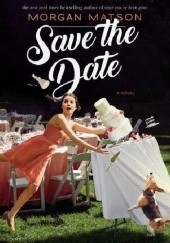 Okładka książki Save the Date Morgan Matson