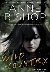 Okładka książki Wild Country Anne Bishop