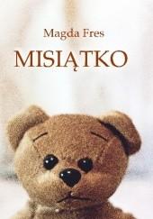 Okładka książki Misiątko Magda Fres