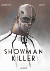 Okładka książki Showman Killer. Wydanie zbiorcze Alexandro Jodorowsky,Nicolas Fructus