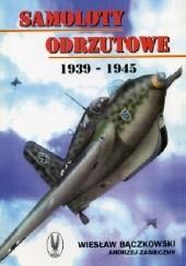 Okładka książki Samoloty odrzutowe 1939-1945 Wiesław Bączkowski